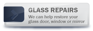 Glass Repairs | We can help restore your glass door, window or mirror