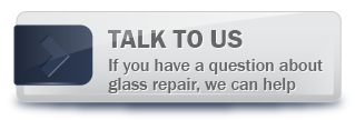 Talk to Us | If you have a question about glass repair, we can help